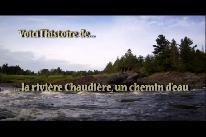 Voici l'histoire de... la rivière Chaudière, un chemin d'eau