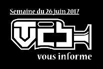 TVCB vous informe - Semaine du 26 juin 2017